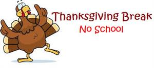Image of Turkey with words saying Thanksgiving Break - No School